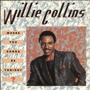 Click here for more info about 'Willie Collins - Where You Gonna Be Tonight ?'