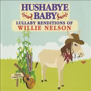 Click here for more info about 'Willie Nelson - Hushabye Baby: Lullaby Renditions Of Willie Nelson'