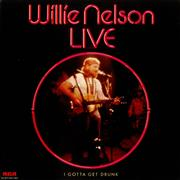 Click here for more info about 'Willie Nelson - Live - I Gotta Get Drunk'