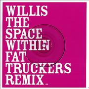Click here for more info about 'Willis - The Space Within - Fat Truckers Remix'