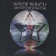 Click here for more info about 'Wylde Bunch - Ain't No Love In The Club'