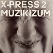 Click here for more info about 'X-Press 2 - Muzikizum - Sealed'
