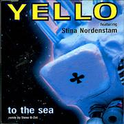 Click here for more info about 'Yello - To The Sea'