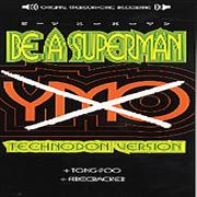 Click here for more info about 'Yellow Magic Orchestra - Be A Superman'