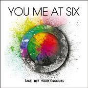 Click here for more info about 'You Me At Six - Take Off Your Colours'