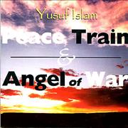 Click here for more info about 'Yusuf Islam - Peace Train & Angel Of War'