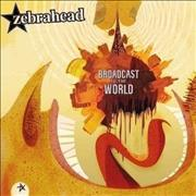Click here for more info about 'Zebrahead - Broadcast To The World'