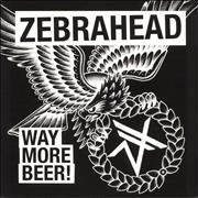 Click here for more info about 'Zebrahead - Way More Beer! - Black and White Vinyl'