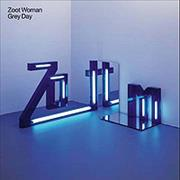 Click here for more info about 'Zoot Woman - Grey Day'
