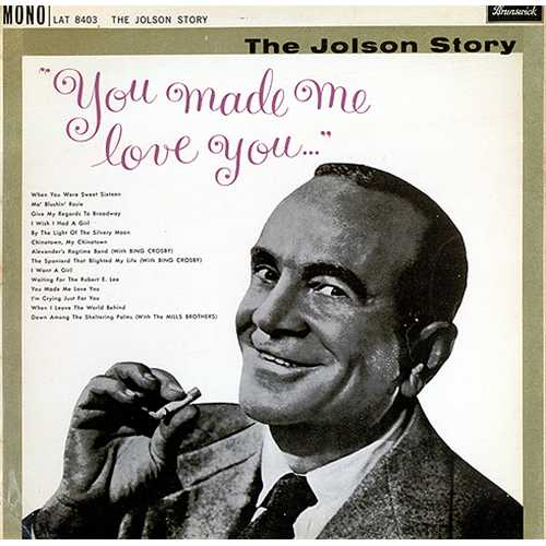 JOLSON, AL - You Made Me Love You - 12 inch 33 rpm