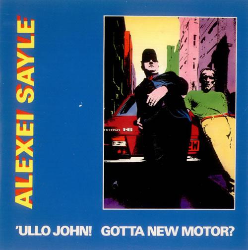SAYLE, ALEXEI - 'Ullo John! Gotta New Motor? - 7inch x 1