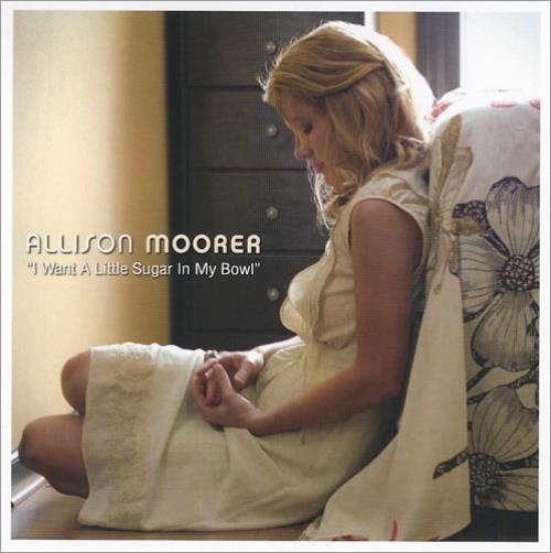 MOORER, ALLISON - I Want A Little Sugar In My Bowl - CD