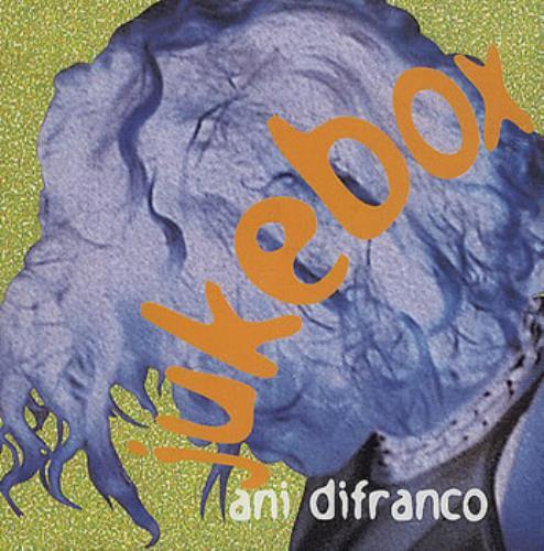 Ani DiFranco – Jukebox Lyrics   Genius Lyrics
