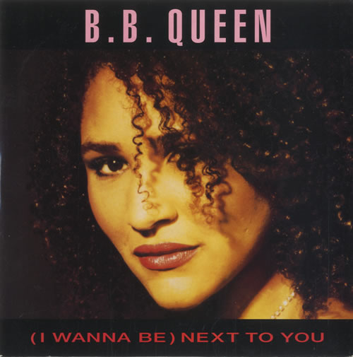 Queen, B. B. (I Wanna Be) Next To You