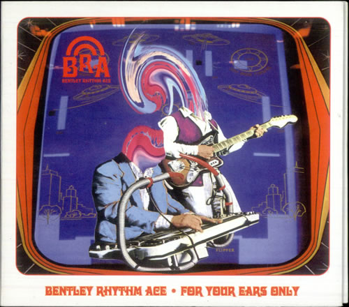BENTLEY RHYTHM ACE - For Your Ears Only - CD
