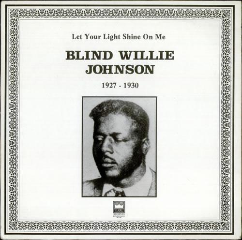 Blind Willie Johnson Let Your Light Shine On Me 1927-1930 ...