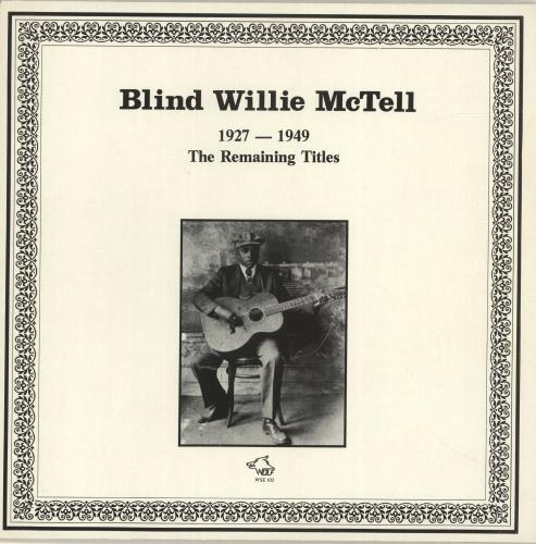 MCTELL, BLIND WILLIE - 1927-1949 The Remaining Titles - 12 inch 33 rpm