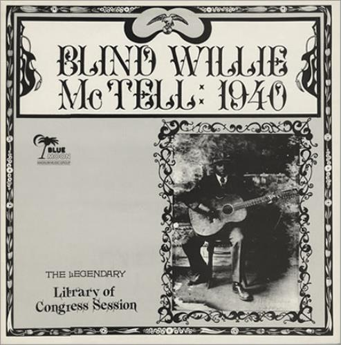 MCTELL, BLIND WILLIE - Library of Congress Recordings - 1940 - 12 inch 33 rpm
