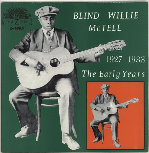 MCTELL, BLIND WILLIE - The Early Years 1927 - 1933 - 12 inch 33 rpm