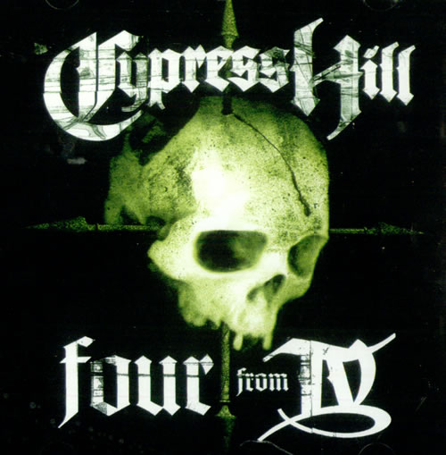 Cypress Hill Four From IV