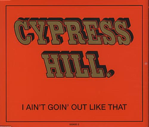 CYPRESS HILL - I Ain't Goin' Out Like That - CD