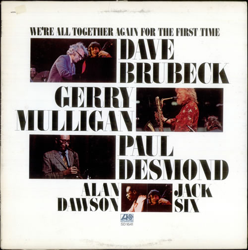 Dave Brubeck We Re All Together Again For The First Time