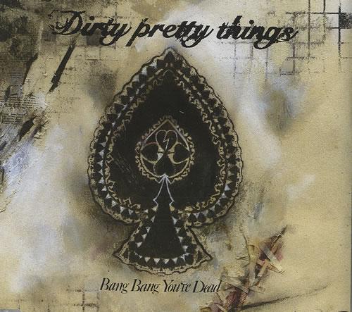 Dirty Pretty Things Bang Bang You're Dead
