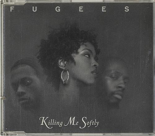 Fugees Killing Me Softly