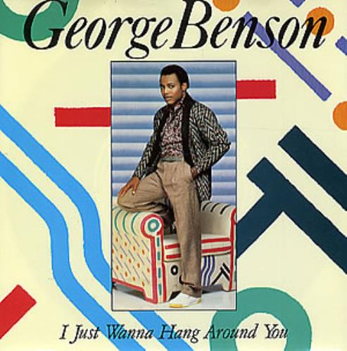 BENSON, GEORGE - I Just Wanna Hang Around You - 7inch x 1