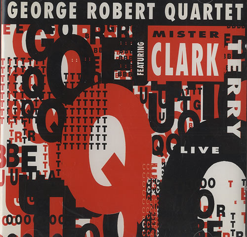 GEORGE, ROBERT - George Robert Quartet Featuring Mr. Clark Terry - CD
