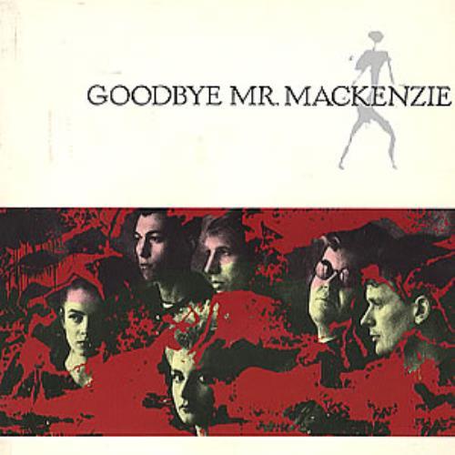 Goodbye Mr. Mackenzie Goodbye Mr Mackenzie