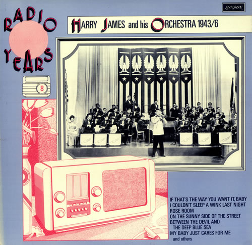 JAMES, HARRY - Radio Years - Harry James And His Orchestra 1943-46 - 12 inch 33 rpm