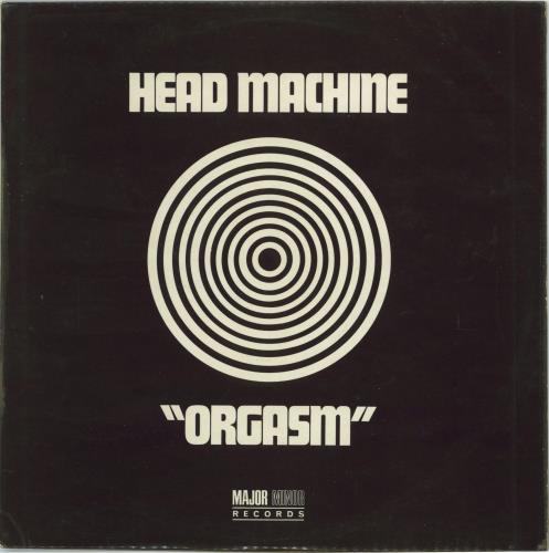 Head Machine Orgasm Uk Vinyl Lp Record Smlp79 Orgasm Head