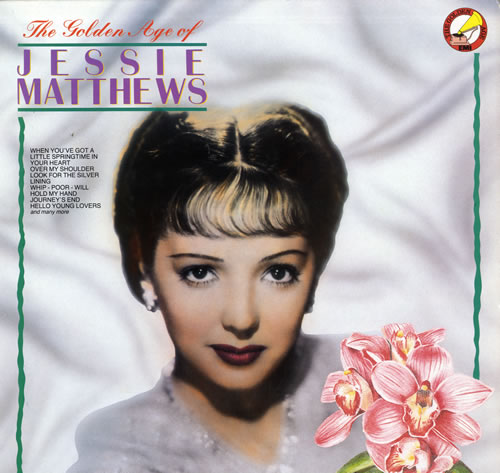 MATTHEWS, JESSIE - The Golden Age Of Jessie Matthews - 12 inch 33 rpm