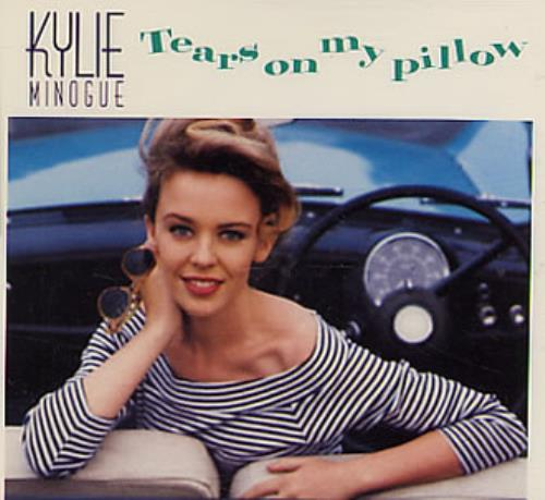 Kylie Minogue Tears on My Pillow