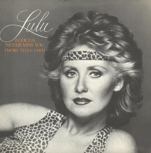 LULU - I Could Never Miss You (More Than I Do) - A-label + Sleeve - 45T x 1
