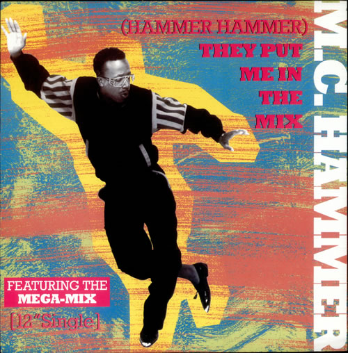 MC HAMMER - (Hammer Hammer) They Put Me In The Mix - 12 inch 33 rpm