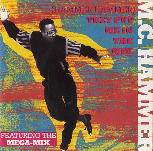 MC HAMMER - (Hammer Hammer) They Put Me In The Mix - 7inch x 1