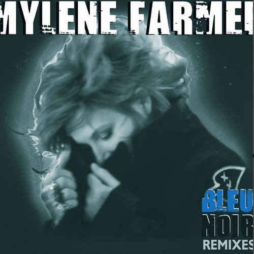 farmer, mylene bleu noir - remixes