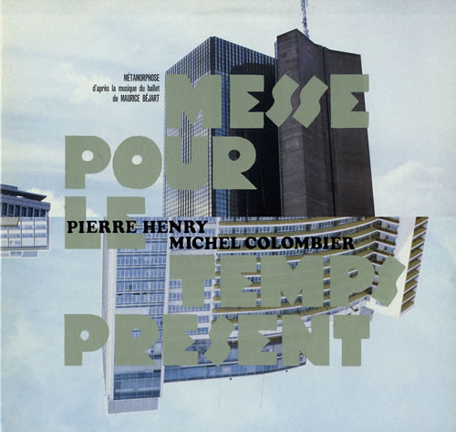Pierre Henry - Messe Pour Le Temps Présent