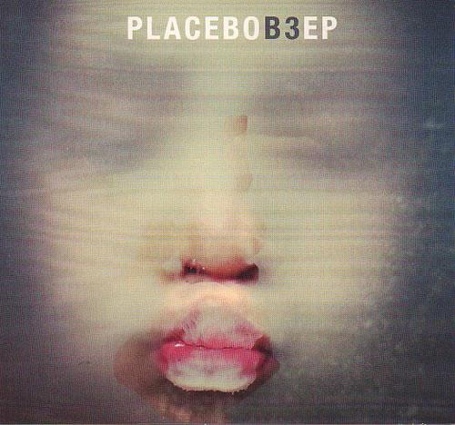 Placebo B3 EP