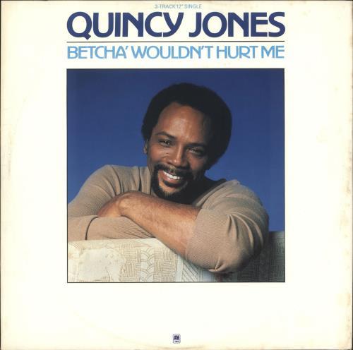 JONES, QUINCY - Betcha' Wouldn't Hurt Me - Maxi 33T