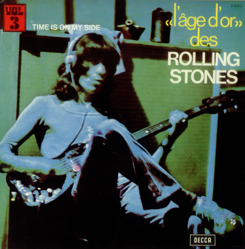 ROLLING STONES - Time Is On My Side - «l'âge d'or» Vol 3 - 12 inch 33 rpm