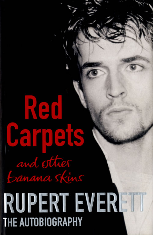 EVERETT, RUPERT - Red Carpets And Other Banana Skins - Autograhed - Book