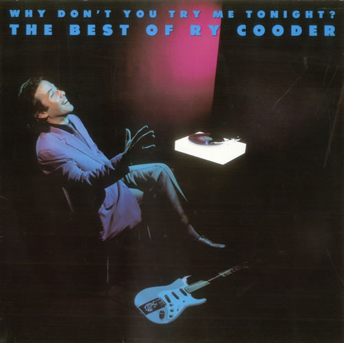 Ry Cooder Why Don T You Try Me Tonight The Best Of Ry