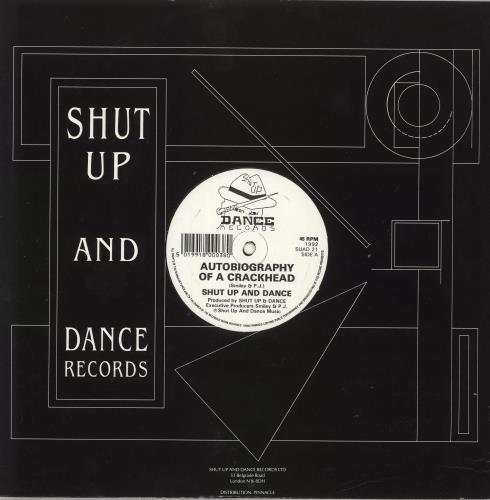 SHUT UP & DANCE - Autobiography Of A Crackhead - 12 inch 33 rpm