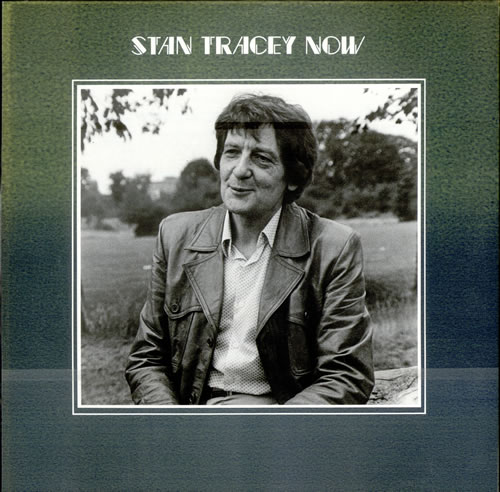 TRACEY, STAN - Stan Tracey Now - Maxi 33T
