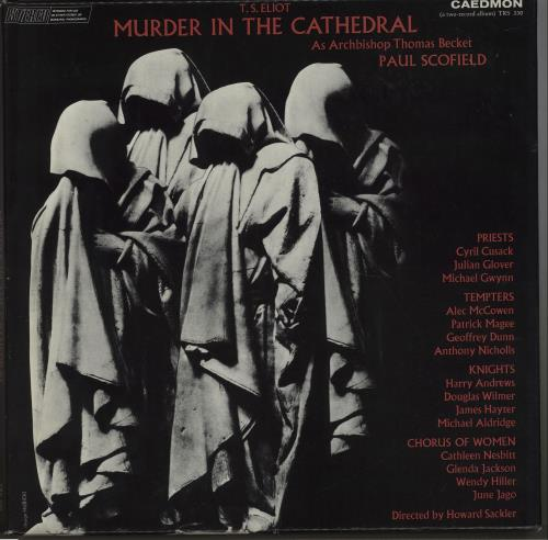 t s eliot murder in the cathedral Radio play murder in the cathedral by ts eliot cast: priest1 - fr richard sutter, priest2 - david catter, priest3 - fr don armstrong iii, archbishop becket - karl weiskopf, tempter1 - rip.