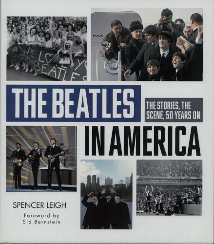 BEATLES, THE - The Beatles In America: The Stories, The Scene, 50 Years On - Livre
