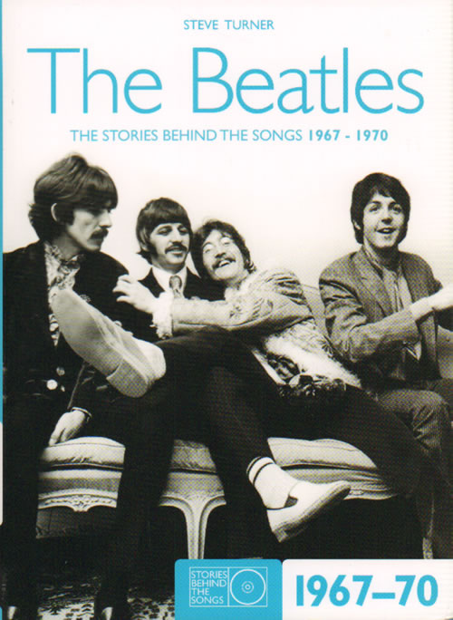 BEATLES, THE - The Stories Behind The Songs 1967 - 1970 - Livre